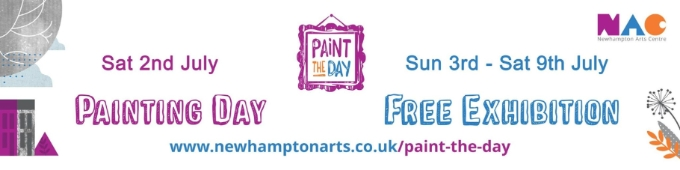 Paint the Day 2016 - exhibition with Newhampton Arts Centre
